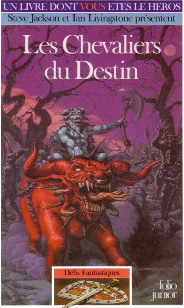 Titre original : Knights of Doom © Steve Jackson et Ian Livingstone, pour la conception de la série Défis Fantastiques © J...