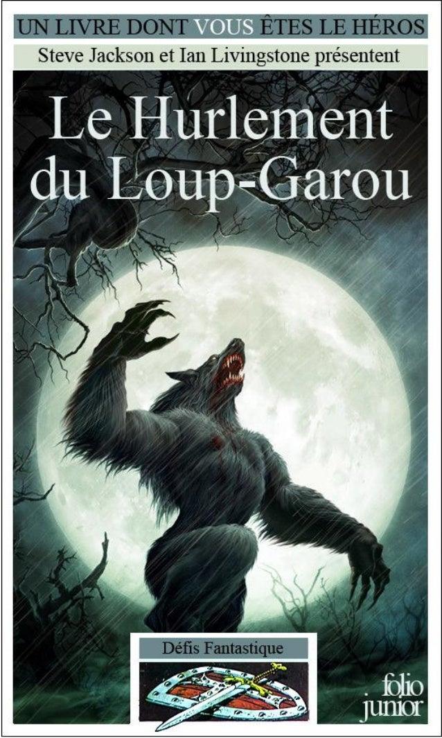 Jonathan Green Les Hurlements du Loup-Garou Défis Fantastiques/62 Traduit de l'anglais par Nicolas Grenier Illustrations d...