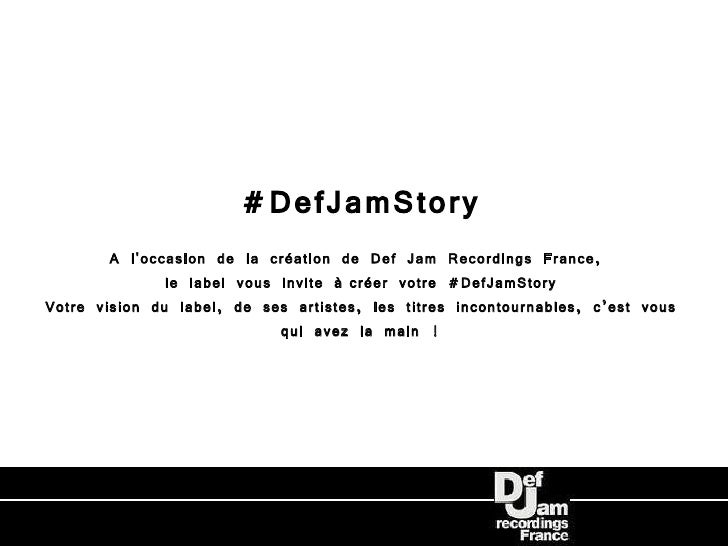 #DefJamStory        A loccasion de la création de Def Jam Recordings France,               le label vous invite àcréer vo...