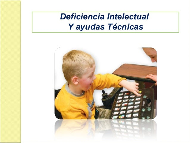 Deficiencia Intelectual Y ayudas Técnicas