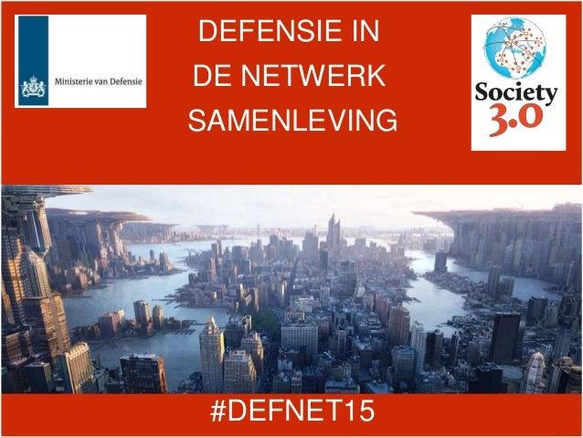 DEFENSIE IN DE NETWERK SAMENLEVING #DEFNET15