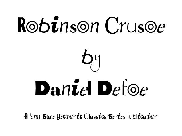 Robinson CrusoebyDaniel DefoeA Penn State Electronic Classics Series Publication