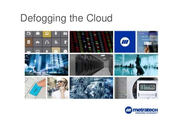 1 Defogging the Cloud