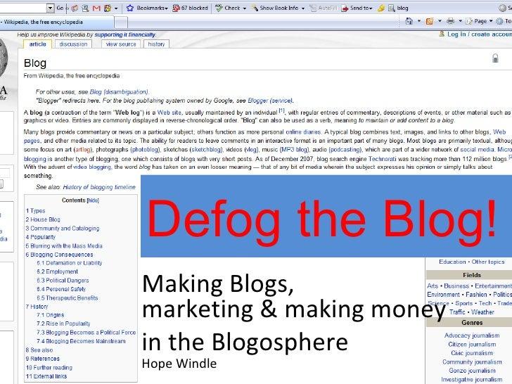 Defog the Blog!  Making Blogs,  marketing & making money  in the Blogosphere Hope Windle