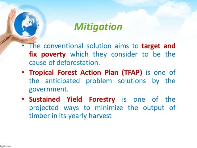 deforestation mitigation Large-scale forest plantations for climate change mitigation new frontiers of deforestation and land grabbing in cambodia arnim scheidel1 and courtney work2 both authors contributed equally to the work presented here.