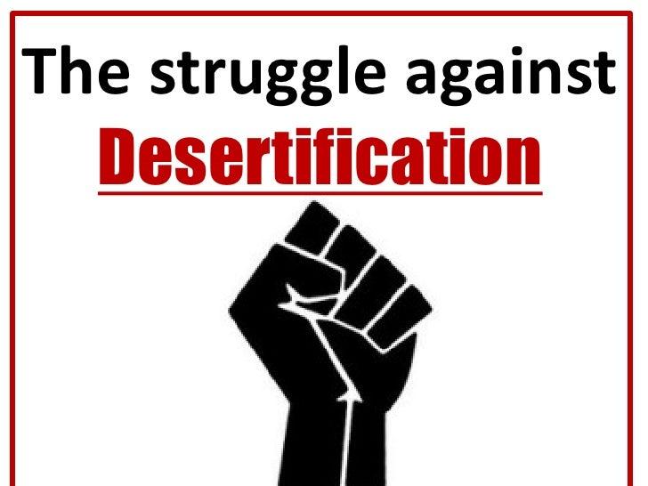 The struggle against  Desertification