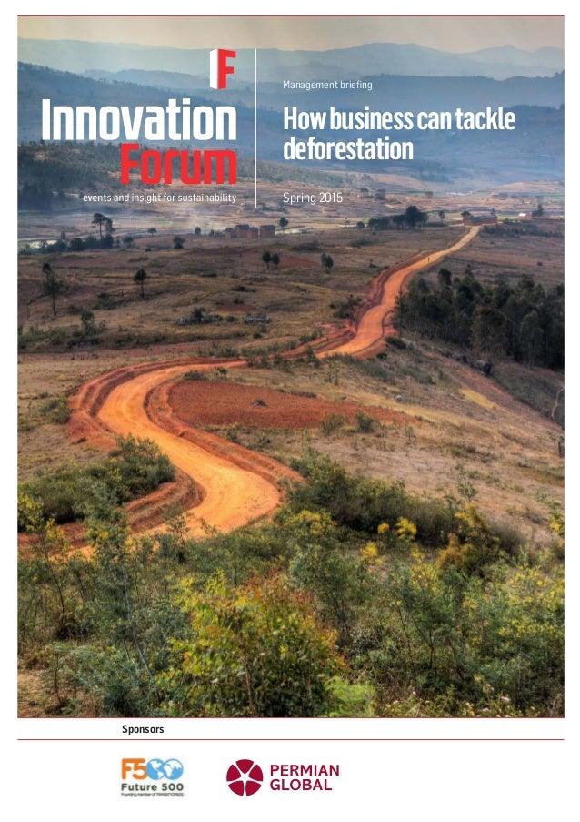 Howbusinesscantackle deforestation Management briefing Spring 2015 Sponsors