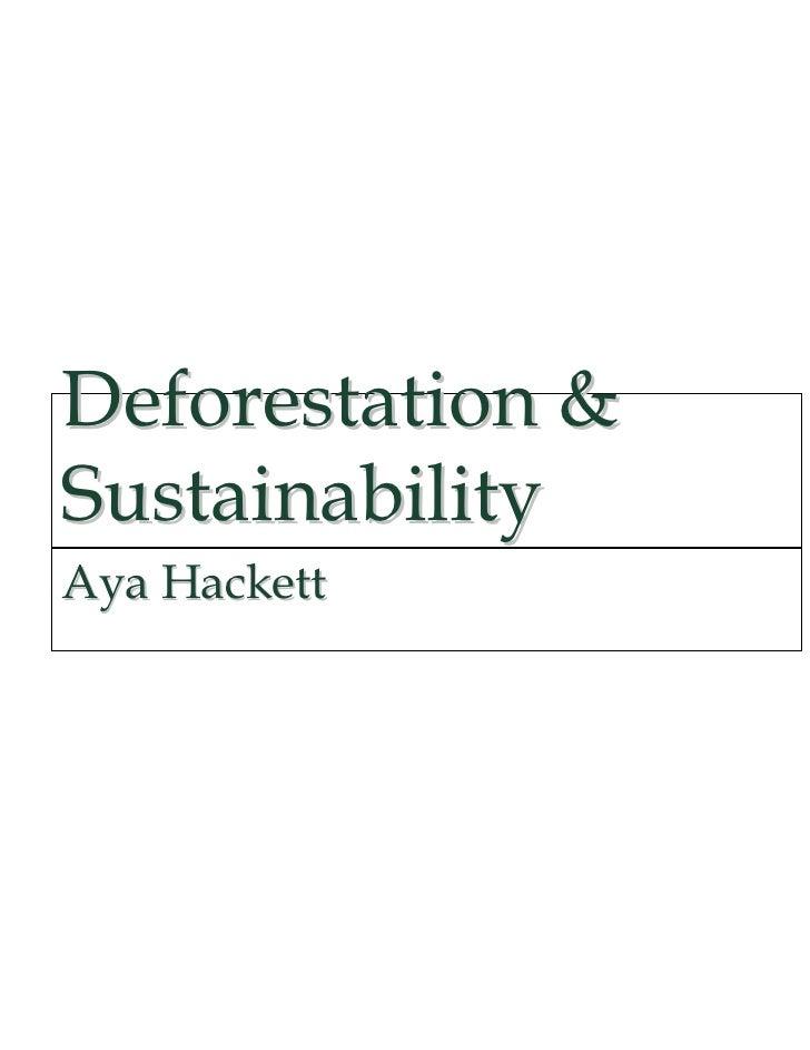 Deforestation &SustainabilityAya Hackett