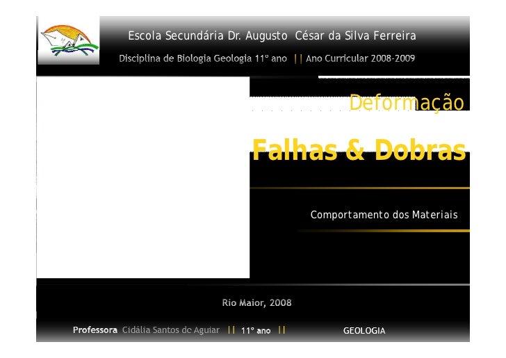 Escola Secundária Dr. Augusto César da Silva Ferreira           Disciplina de Biologia Geologia 11º ano || Ano Curricular ...