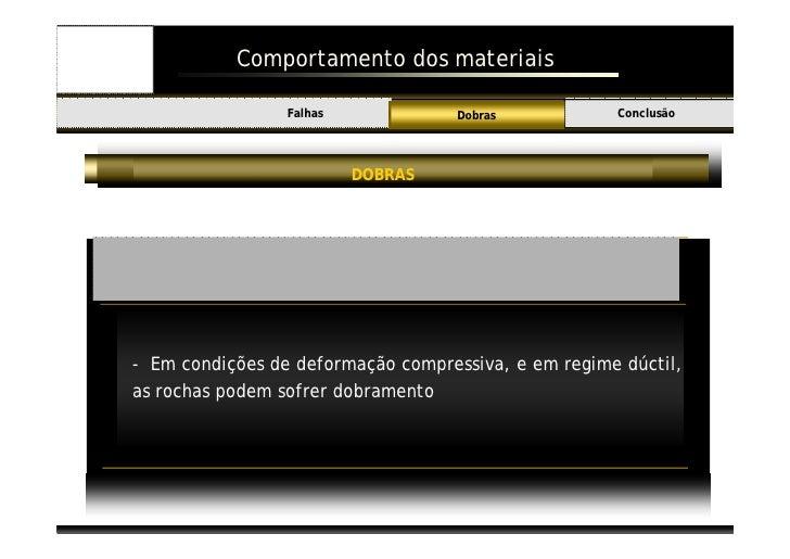 Comportamento dos materiais                      Falhas                              Conclusão Introdução                 ...
