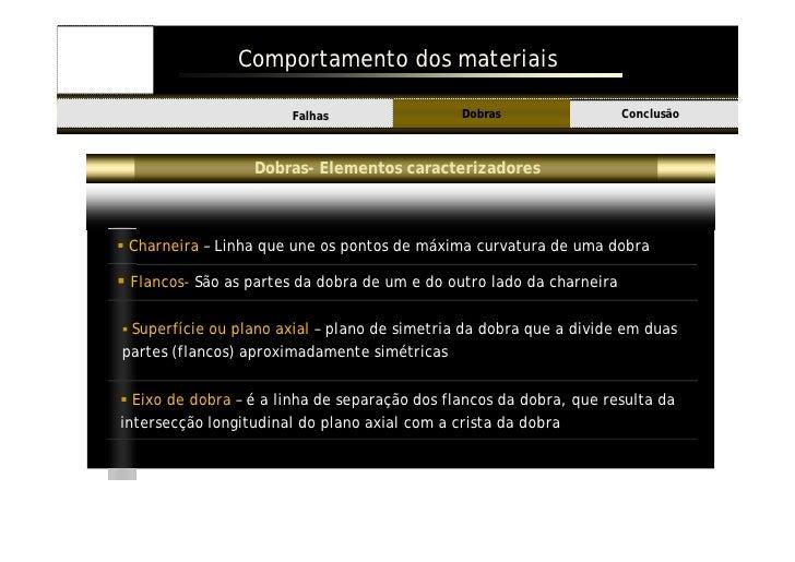 Comportamento dos materiais                                                  Dobras                  Conclusão Introdução ...