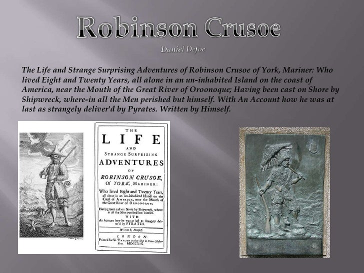 Robinson Crusoe Daniel Defoe  The Life and Strange Surprising Adventures of Robinson Crusoe of York, Mariner: Who lived Ei...