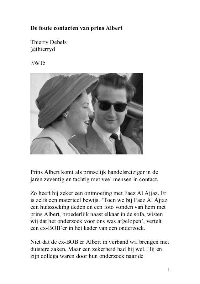 De foute contacten van prins Albert Thierry Debels @thierryd 7/6/15 Prins Albert komt als prinselijk handelsreiziger in de...