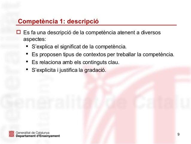 Competència 1: descripció Es fa una descripció de la competència atenent a diversos  aspectes:    S'explica el significa...