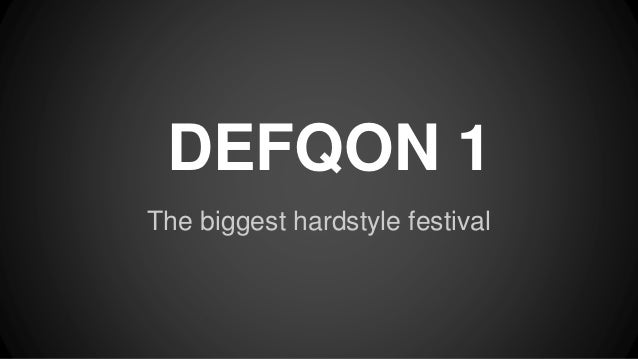 DEFQON 1 The biggest hardstyle festival