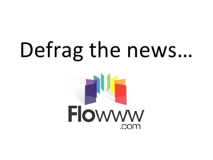 Defrag the news…