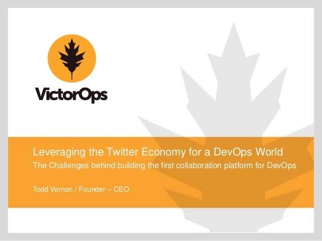 Leveraging the Twitter Economy for a DevOps World The Challenges behind building the first collaboration platform for DevO...