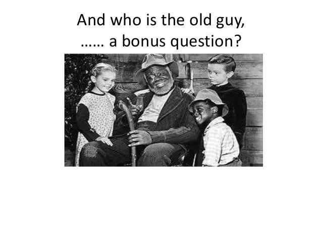 And who is the old guy, …… a bonus question?