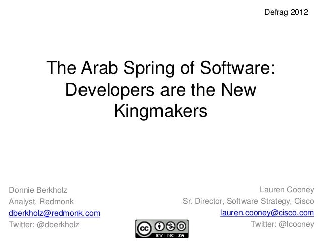 Defrag 2012        The Arab Spring of Software:          Developers are the New                KingmakersDonnie Berkholz  ...