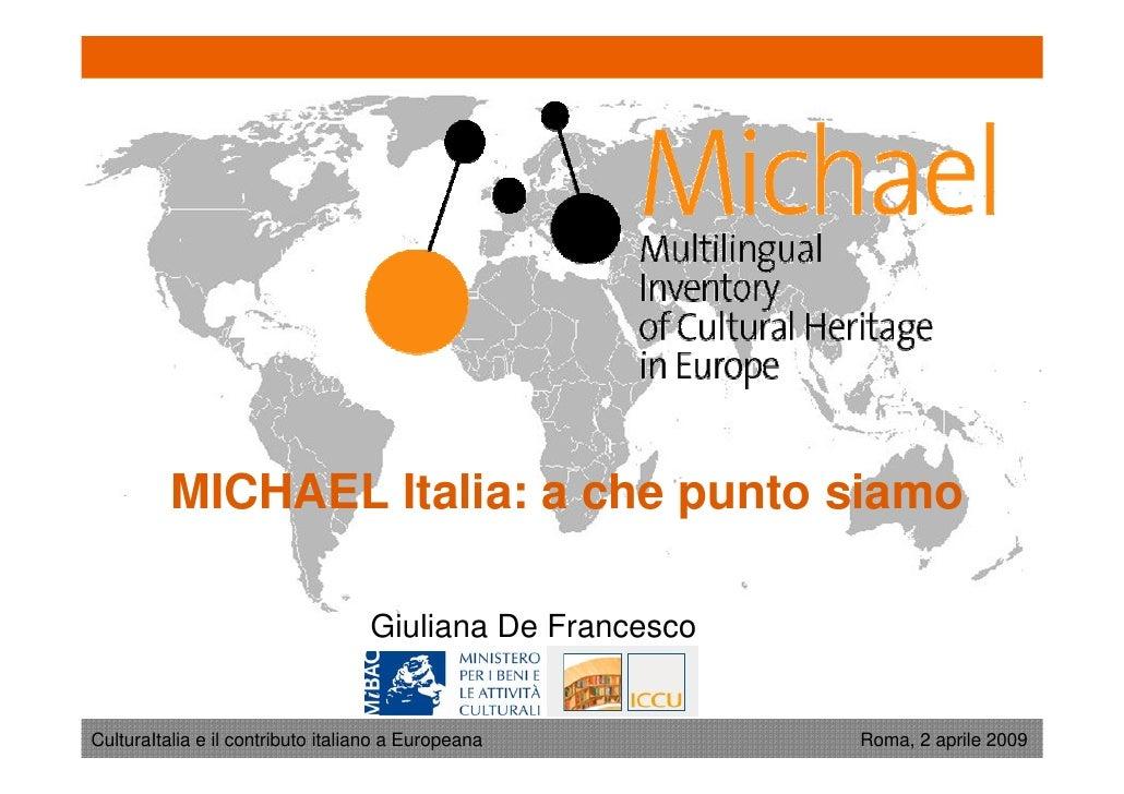 MICHAEL Italia: a che punto siamo                                     Giuliana De Francesco   CulturaItalia e il contribut...