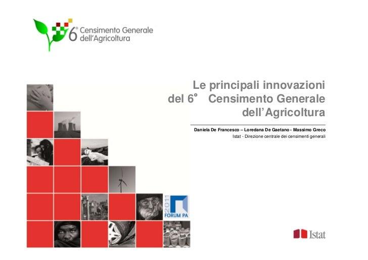 Le principali innovazionidel 6° Censimento Generale              dell'Agricoltura     Daniela De Francesco – Loredana De G...