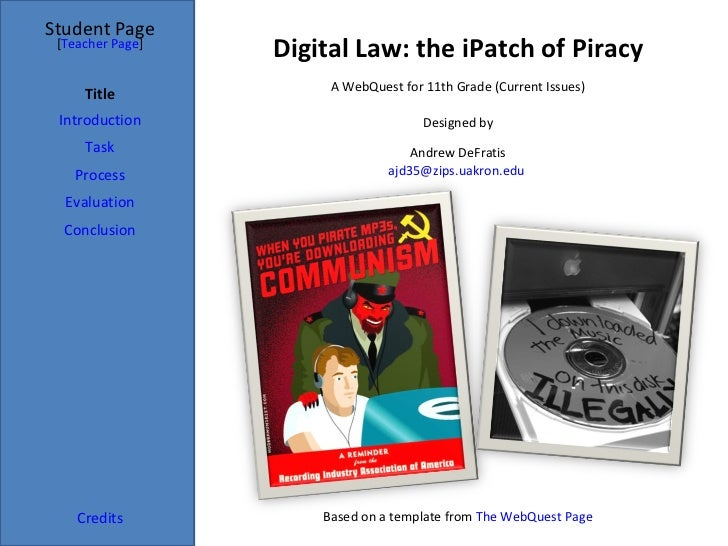 Digital Law: the iPatch of Piracy Student Page Title Introduction Task Process Evaluation Conclusion Credits [ Teacher Pag...