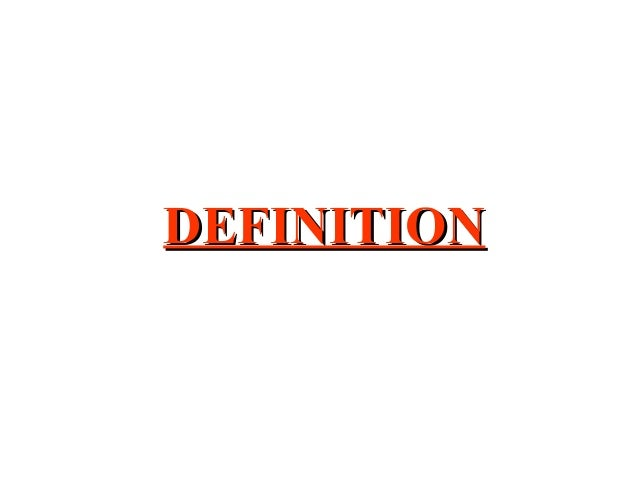 DEFINITIONDEFINITION