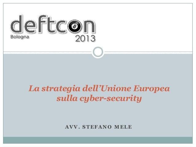 AVV. STEFANO MELELa strategia dell'Unione Europeasulla cyber-security