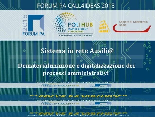 Dematerializzazione e digitalizzazione dei processi amministrativi Sistema in rete Ausili@