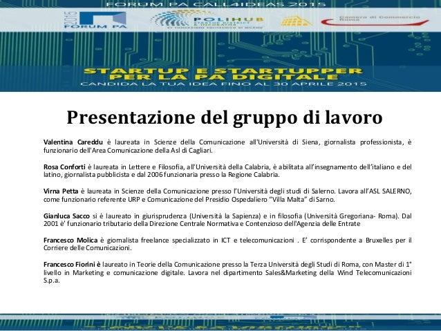 Valentina Careddu è laureata in Scienze della Comunicazione all'Università di Siena, giornalista professionista, è funzion...