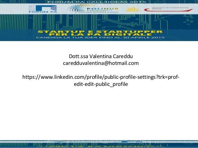 Dott.ssa Valentina Careddu caredduvalentina@hotmail.com https://www.linkedin.com/profile/public-profile-settings?trk=prof-...