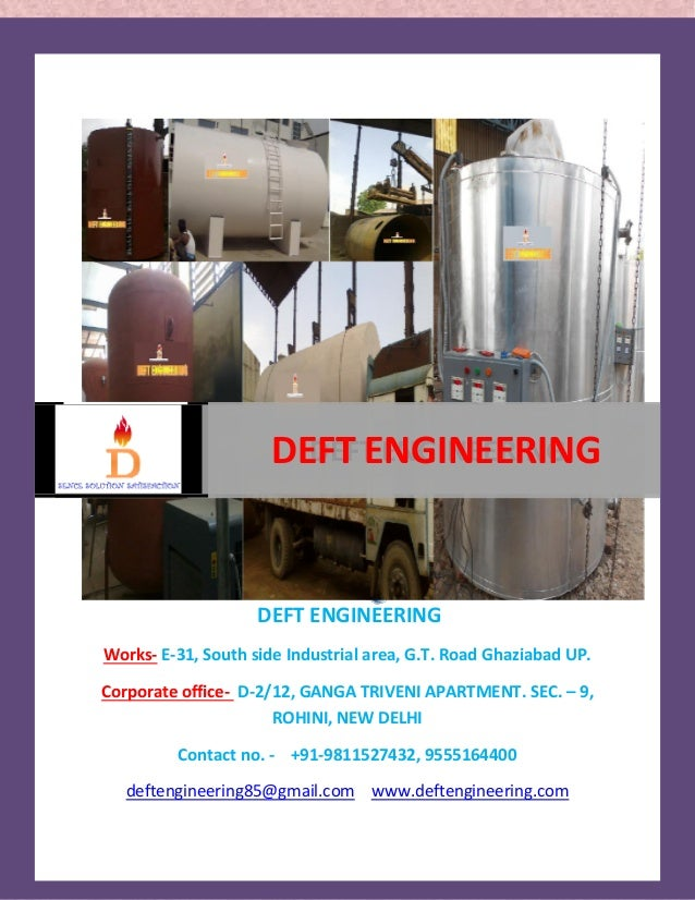 DEFT ENGINEERING  DEFT ENGINEERING  Works- E-31, South side Industrial area, G.T. Road Ghaziabad UP.  Corporate office- D-...