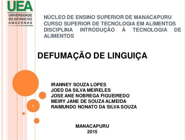NÚCLEO DE ENSINO SUPERIOR DE MANACAPURU CURSO SUPERIOR DE TECNOLOGIA EM ALIMENTOS DISCIPLINA INTRODUÇÃO À TECNOLOGIA DE AL...