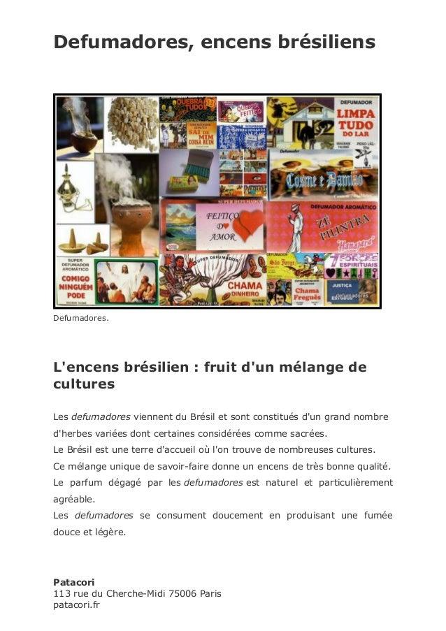 Defumadores, encens brésiliens Defumadores. L'encens brésilien : fruit d'un mélange de cultures Les defumadores viennent d...