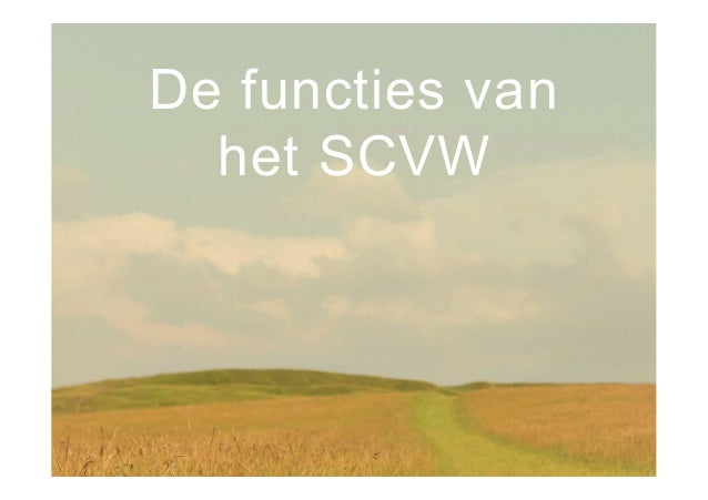De functies van het SCVW