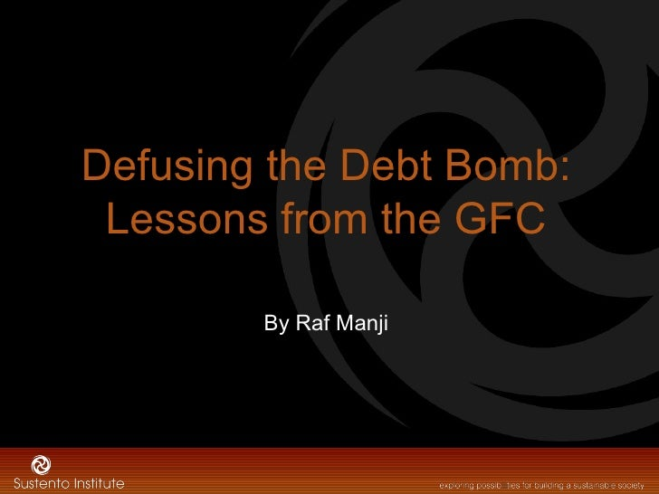 Defusing the Debt Bomb: Lessons from the GFC        By Raf Manji