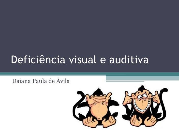 Deficiência visual e auditiva Daiana Paula de Ávila