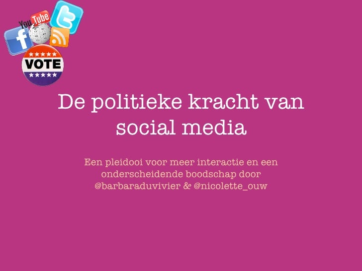 De politieke kracht van     social media  Een pleidooi voor meer interactie en een     onderscheidende boodschap door    @...