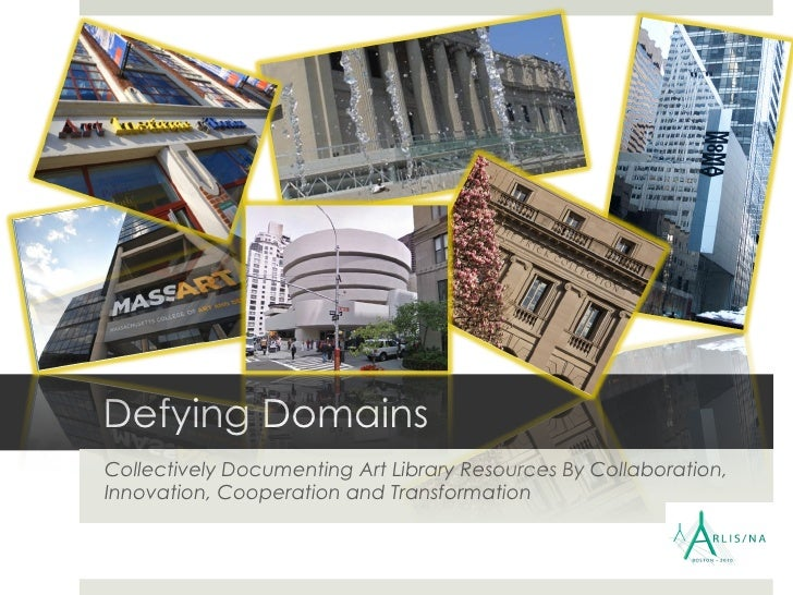 Defying Domains Collectively Documenting Art Library Resources By Collaboration, Innovation, Cooperation and Transformation