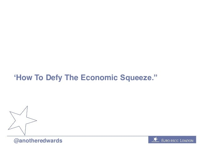 """'How To Defy The Economic Squeeze."""" @anotheredwards"""