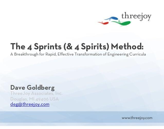 The 4 Sprints (& 4 Spirits) Method: A Breakthrough for Rapid, Effective Transformation of Engineering Curricula Dave Goldb...