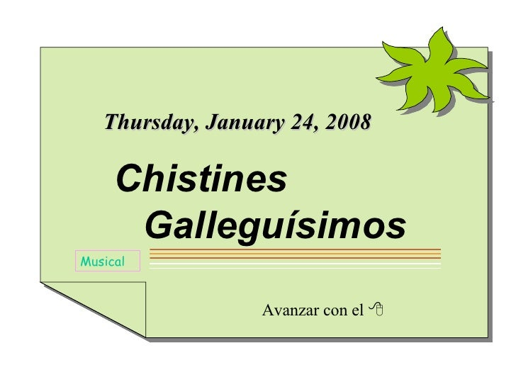 Avanzar con el   Musical Friday, May 29, 2009 Chistines   Galleguísimos