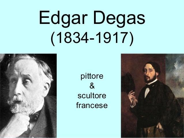 Edgar Degas(1834-1917)pittore&scultorefrancese