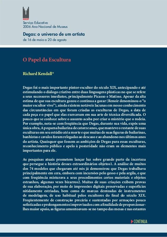 Serviço Educativo 2006 Ano Nacional de Museus Degas: o universo de um artista de 16 de maio a 20 de agosto CONTINUA O Pape...