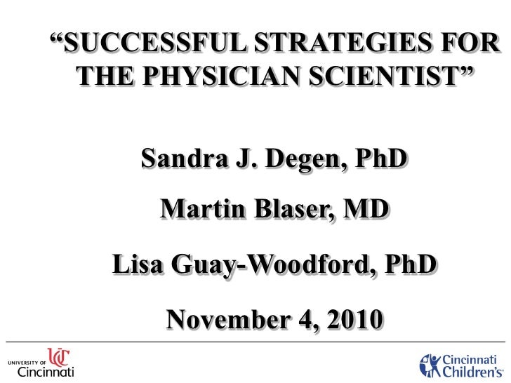 """SUCCESSFUL STRATEGIES FOR  THE PHYSICIAN SCIENTIST""     Sandra J. Degen, PhD      Martin Blaser, MD   Lisa Guay-Woodford,..."