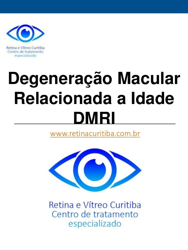 Degeneração Macular  Relacionada a Idade  DMRI  www.retinacuritiba.com.br