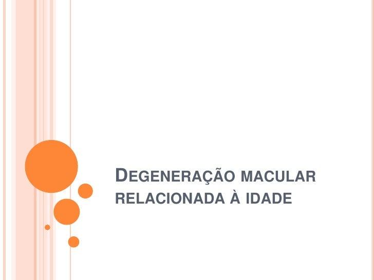 Degeneração macular relacionada à idade<br />