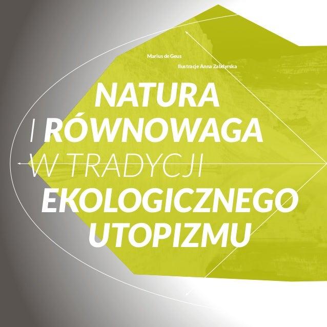 Marius de Geus   Ilustracje Anna Zabdyrska  natura i równowaga w tradycji ekologicznego utopizmu