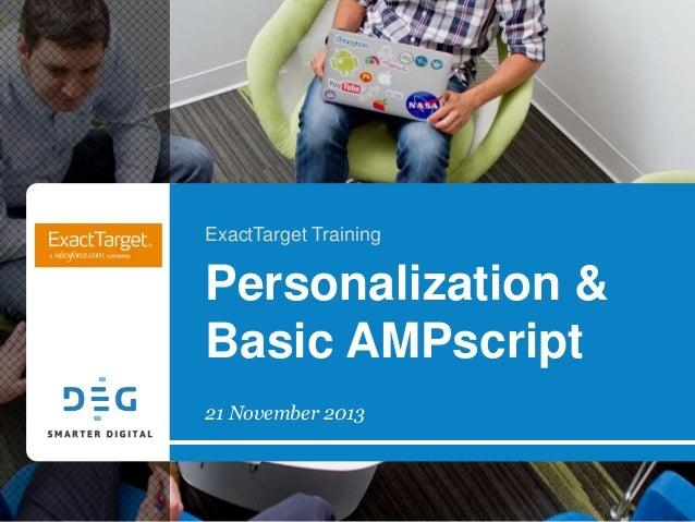 ExactTarget Training  Personalization & Basic AMPscript 21 November 2013