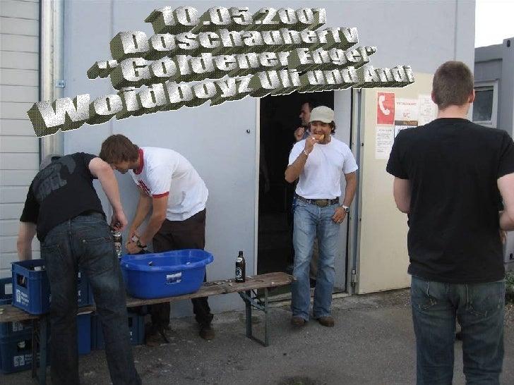 """10.05.2007 DoschauherTV """"Goldener Engel"""" Woidboyz Uli und Andi"""